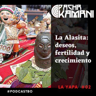 Yapa002 – La Alasita: deseos, fertilidad y crecimiento