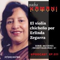 El violín chicheño, por Erlinda Zegarra | PK-R #011